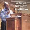 The Man Who Lost His Religion